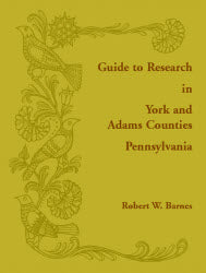 Guide to Research in York and Adams Counties, Pennsylvania