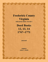 Frederick County, Virginia, Deed Book Series, Volume 4, Deed Books 12, 13, 14: 1767-1771