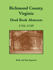 Richmond County, Virginia Deed Book Abstracts, 1721 to 1725