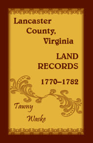 Lancaster County, Virginia Land Records, 1770 - 1782