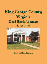 King George County, Virginia Deed Abstracts, 1773-1783