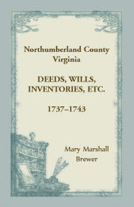 Northumberland County, Virginia Deeds, Wills, Inventories, etc. , 1737-1743