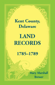 Kent County, Delaware Land Records, 1785-1789