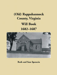 Old Rappahannock County, Virginia Will Book, 1682-1687
