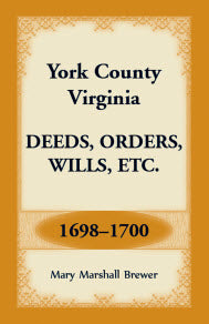 York County, Virginia Deeds, Orders, Wills, Etc., 1698-1700
