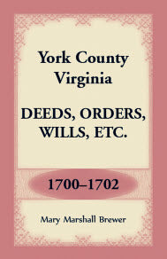 York County, Virginia Deeds, Orders, Wills, Etc., 1700-1702