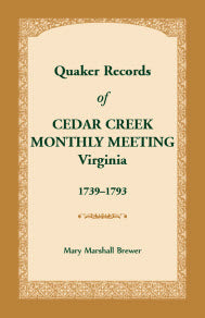 Quaker Records of Cedar Creek Monthly Meeting: Virginia, 1739-1793