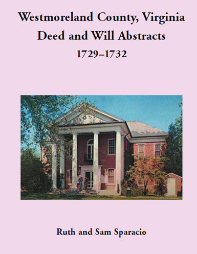 Westmoreland County, Virginia Deed and Will Abstracts: 1729–1732