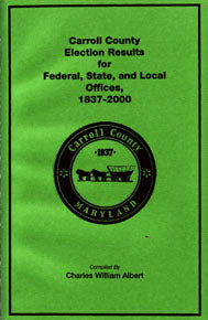 Carroll County, Maryland Election Results for Federal, State, and Local Offices: 1837-2000