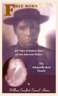Free Born: 350 Years of Eastern Shore African American History - The Adams/Beckett Family