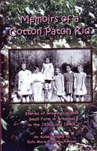 Memoirs of a Cotton Patch Kid, Stories of Growing up on a Small Farm in Arkansas