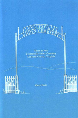 Those at Rest: Lovettsville Union Cemetery, Loudoun County, Virginia 1879-1999