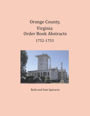 Orange County, Virginia Order Book Abstracts 1752-1753