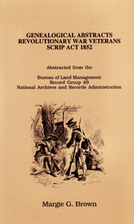 Genealogical Abstracts Revolutionary War Veterans Scrip Act 1852