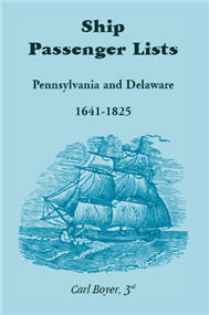 Ship Passenger Lists, Pennsylvania and Delaware: 1641-1825