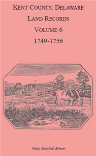 Kent County, Delaware Land Records, Volume 7: 1756-1764