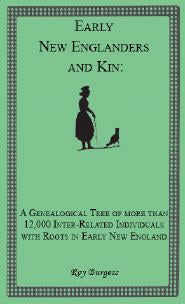 Early New Englanders and Kin: A Genealogical Tree of more than 12,000 Inter-related Individuals with Roots in Early New England