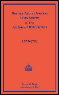 British Army Officers: Who Served in the American Revolution, 1775-1783