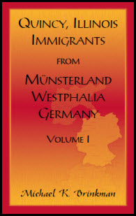 Quincy, Illinois, Immigrants from Munsterland, Westphalia, Germany: Volume I