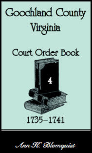Goochland County, Virginia Court Order Book 4, 1735-1741