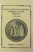 Orphans and Indentured Children of Baltimore County, Maryland, 1777-1797