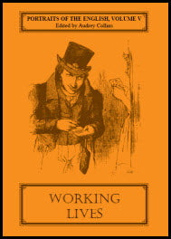 Portraits of the English, Volume V: Working Lives