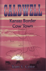 Caldwell: Kansas Border Cow Town