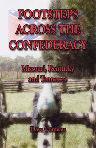 Footsteps Across the Confederacy: Missouri, Kentucky and Tennessee