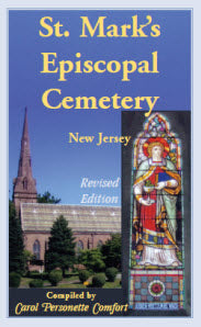 St. Mark's Episcopal Cemetery, Orange, Essex County, New Jersey Revised Edition