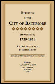 Records of the City of Baltimore (Supplement) [Maryland], 1729-1813: LIst of Levels and Establishments