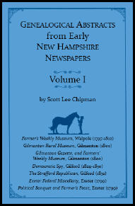 Genealogical Abstracts from early New Hampshire Newspapers, Volume I