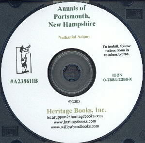 CD: Annals of Portsmouth [New Hampshire], Comprising a Period of Two Hundred Years from the First Settlement of the Town; with Biographical Sketches of a few of the Most Respectable Inhabitants