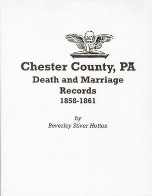 Chester County, Pennsylvania Death and Marriage Records 1858-1861