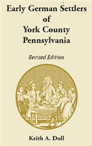 Early German Settlers of York County, Pennsylvania. Revised Edition