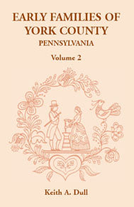 Early Families of York County, Pennsylvania, Volume 2