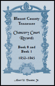 Blount County, Tennessee, Chancery Court Records, Book 0 and Book 1, 1852-1865
