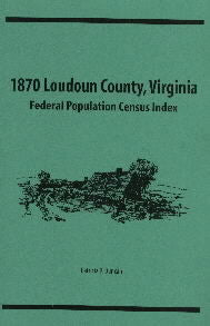 1870 Loudoun County, Virginia Federal Population Census Index