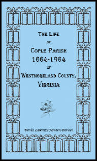 The Life of Cople Parish, 1664-1964 in Westmoreland County, Virginia