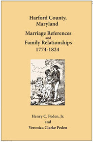 Harford County, Maryland Marriage References and Family Relationships, 1774-1824
