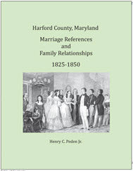Harford County, Maryland Marriage References and Family Relationships, 1825-1850