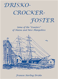 "Drisko-Crocker-Foster: Some of the ""Coasters"" of Maine and New Hampshire"