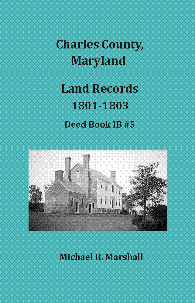 Charles County, Maryland, Land Records, 1801-1803, Deed Book IB#5