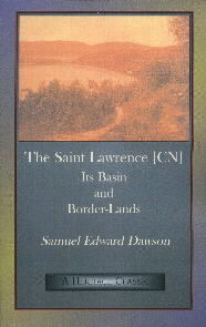 The Saint Lawrence [Canada]: Its Basin and Border-Lands