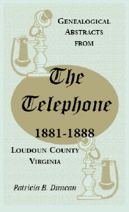 Genealogical Abstracts from the Telephone, 1881-1888, Loudoun County, Virginia