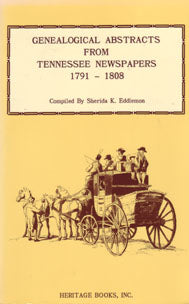 Genealogical Abstracts from Tennessee Newspapers, Volume 1, 1791-1808