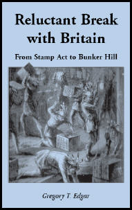 Reluctant Break with Britain: From Stamp Act to Bunker Hill