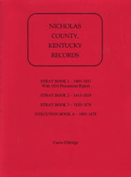 Nicholas County, Kentucky, Records: Stray Book 1 - 1805-1811, Stray Book 2 - 1813-1819, Stray Book 3 - 1820 - 1870 and Execution Book A - 1801-1878