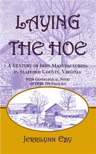 Laying the Hoe: A Century of Iron Manufacturing in Stafford County, Virginia