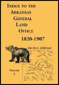 Index to the Arkansas General Land Office 1820-1907, Volume 3: Covering the Counties of Monroe, Lee, Woodruff, White, Crittenden, Independence, Lonoke, St. Francois, Prairie and Cross