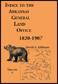 Index to the Arkansas General Land Office 1820-1907, Volume 7: Covering the Counties of Jackson, Clay, Greene, Sharp, Lawrence, Mississippi, Craighead, Poinsett and Randolph